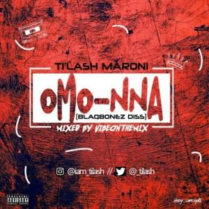 Ti'Lash Maroni - Omo Nna (Blaqbonez Diss)